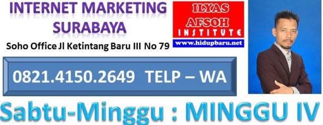 internet marketing surabaya 0821-4150-2649 ilyas afsoh