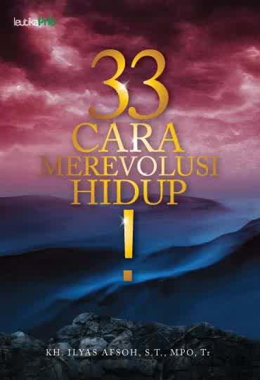 33 Cara Merevolusi Hidup 0821 4150 2649 ILYAS AFSOH